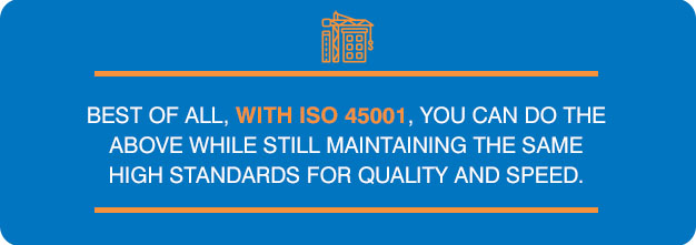 iso 45001 you can maintain high standards for quality and speed